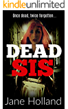 Dead Sis: An ADDICTIVE page-turner with a DARK HEART