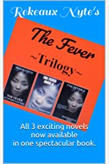 THE FEVER ~TRILOGY~: All 3 exciting novels now available in one spectacular book. Kindle Edition
