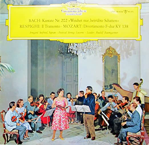 Bach: Kantate Nr. 202 'Weichet nur, betrübte Schatten' / Respighi: Il Tramonto / Mozart: Divertimento F-dur KV 138 [Vinyl LP] [Schallplatte]