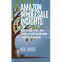 Amazon Wholesale Insights - How To Make A Full Time Income Selling Brand Name Products On Amazon