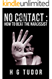No Contact : How to Beat the Narcissist (English Edition)