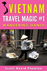 Vietnam Travel Magic #1: Wandering Hanoi Kindle Edition