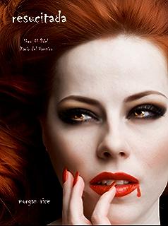 Resucitada (Libro #9 Del Diario Del Vampiro) (Diario de un Vampiro)