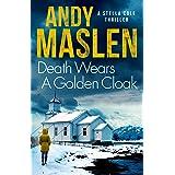 Death Wears A Golden Cloak (The DI Stella Cole Thrillers Book 6)