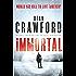 Immortal: A gripping, high-concept, high-octane thriller (Ethan Warner/Nicola Lopez)