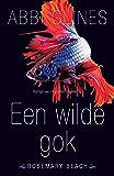 Een wilde gok (Rosemary Beach Book 1) (Dutch Edition)