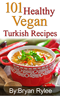 The vegan cookbooktasting and healthy persian vegan recipes 101 healthy vegan turkish recipes healthy food choices english edition forumfinder Image collections