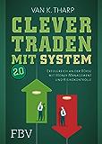 Clever traden mit System 2.0: Erfolgreich an der Börse mit Money Management und Risikokontrolle