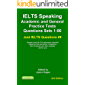 IELTS Speaking. Academic and General Practice Tests Questions Sets 1-50. Sample mock IELTS preparation materials based on the real exams: Created by IELTS ... and you. (Just IELTS Questions Book 9)