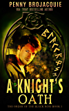 A Knight's Oath: A science fantasy story (The Order of the Black Rose Book 1)