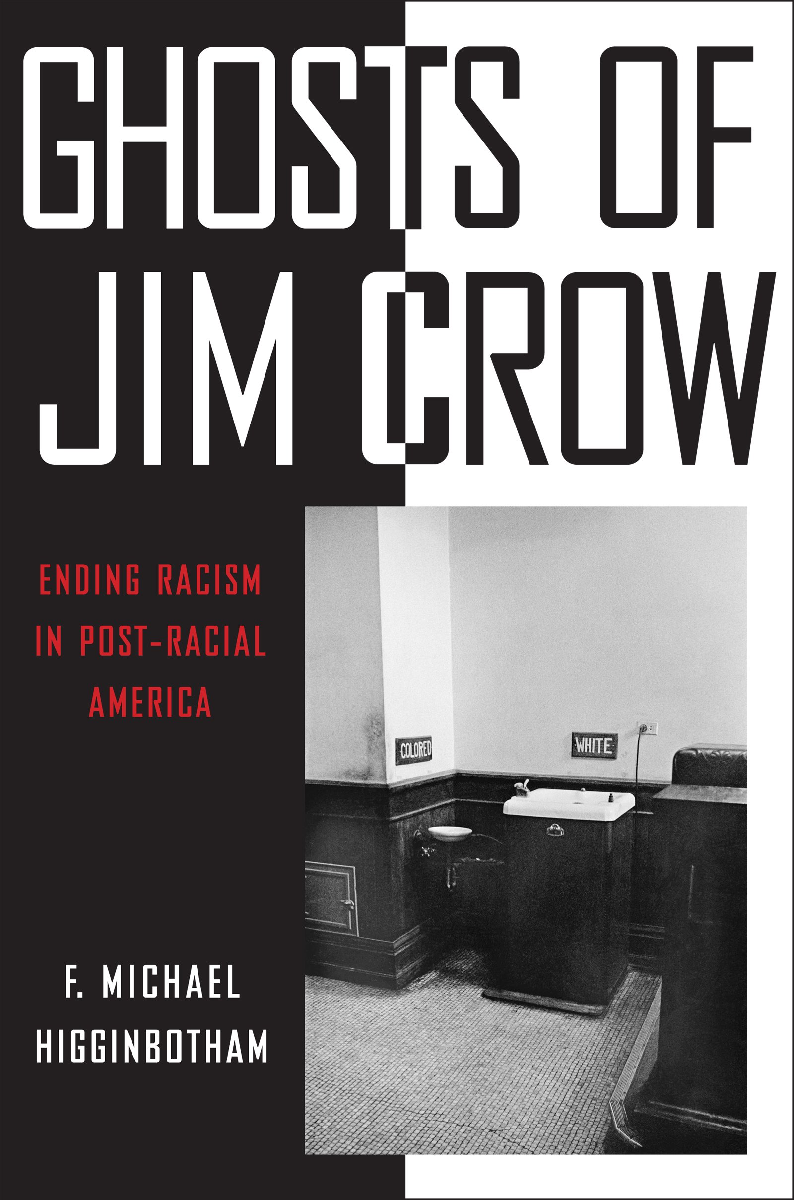 Ghosts Of Jim Crow: Ending Racism In Postracial America: F Michael  Higginbotham: 9781479845019: Amazon: Books