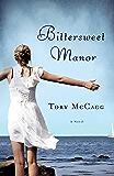 Bittersweet Manor: A Novel