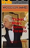 Ticket Man: Johnny Toracio: Inside the Salerno Crime Family of New York City (English Edition)