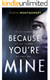 Because You're Mine (Psychological Thriller)