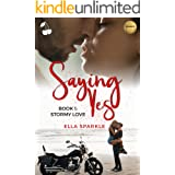 Saying Yes: Stormy Love: Book 1