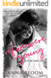 "If We Were Young: ""Funny, quirky and soul lifting!"" A sensational second chance romance (The Second Chance Book 1)"