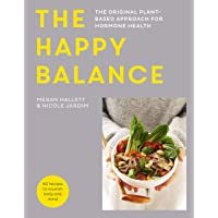 The Happy Balance: The original plant-based approach for hormone health