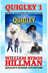 QUIGLEY 1: Quigley's Human Adventure Kindle Edition