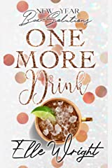 One More Drink: New Year Bae-Solutions Kindle Edition