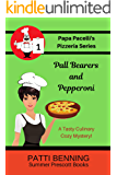 Pall Bearers and Pepperoni (Papa Pacelli's Pizzeria Series Book 1)