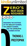 Zero's Next-Door Neighbor: Imagining the Existence of the Smallest Number, the Largest Number, and the Superlative Number System