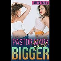 Pastor Mark Got Bigger (English Edition)