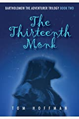 The Thirteenth Monk (Bartholomew the Adventurer Trilogy Book 2) Kindle Edition