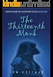The Thirteenth Monk (Bartholomew the Adventurer Trilogy Book 2)