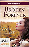 St. Helena Vineyard Series: Broken Forever (Kindle Worlds Novella) (The Forever Series Book 3)