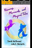 Unicorns, Mermaids, and Magical Tales