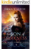 The Son of Darkness (The French Vampire Legend Book 4)