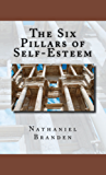 The Six Pillars of Self-Esteem (English Edition)