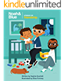 Noah and Blue: a Lesson on Friendship: A fun way to teach children about friendship and celebrate diversity