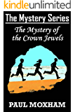 The Mystery of the Crown Jewels (The Mystery Series Book 9)