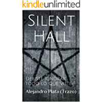 Silent Hall: Debiste ignorar todo lo que viste...