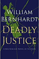 Deadly Justice (Ben Kincaid series Book 3) Kindle Edition