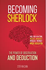 Becoming Sherlock: The Power of Observation and Deduction Kindle Edition