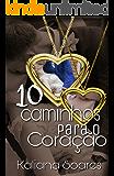 10 Caminhos para o coração