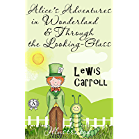 Lewis Carroll - Alice's Adventures in Wonderland & Through the Looking-Glass (Illustrated) (English Edition)