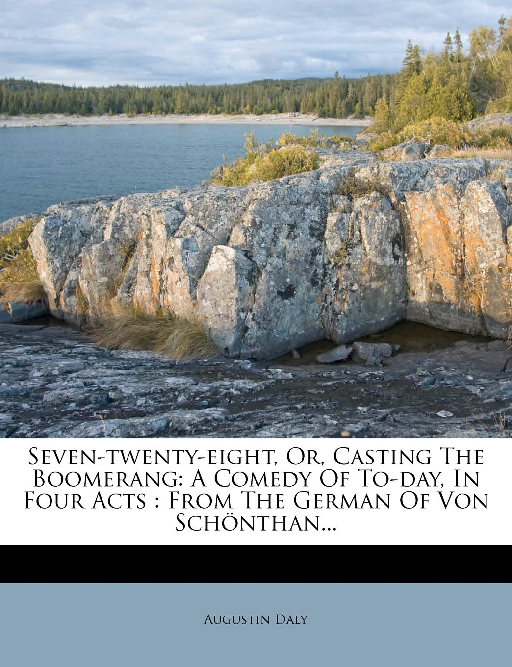 Seven-twenty-eight, Or, Casting The Boomerang: A Comedy Of To-day, In Four Acts : From The German Of Von Schönthan... pdf epub