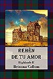 Rehén de tu amor (Highlands nº 2)