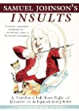 Samuel Johnson's Insults: A Compendium of Snubs, Sneers, Slights and Effronteries from the Eighteenth-Century Master