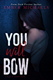 You Will Bow (Rules of Bennett Book 1)