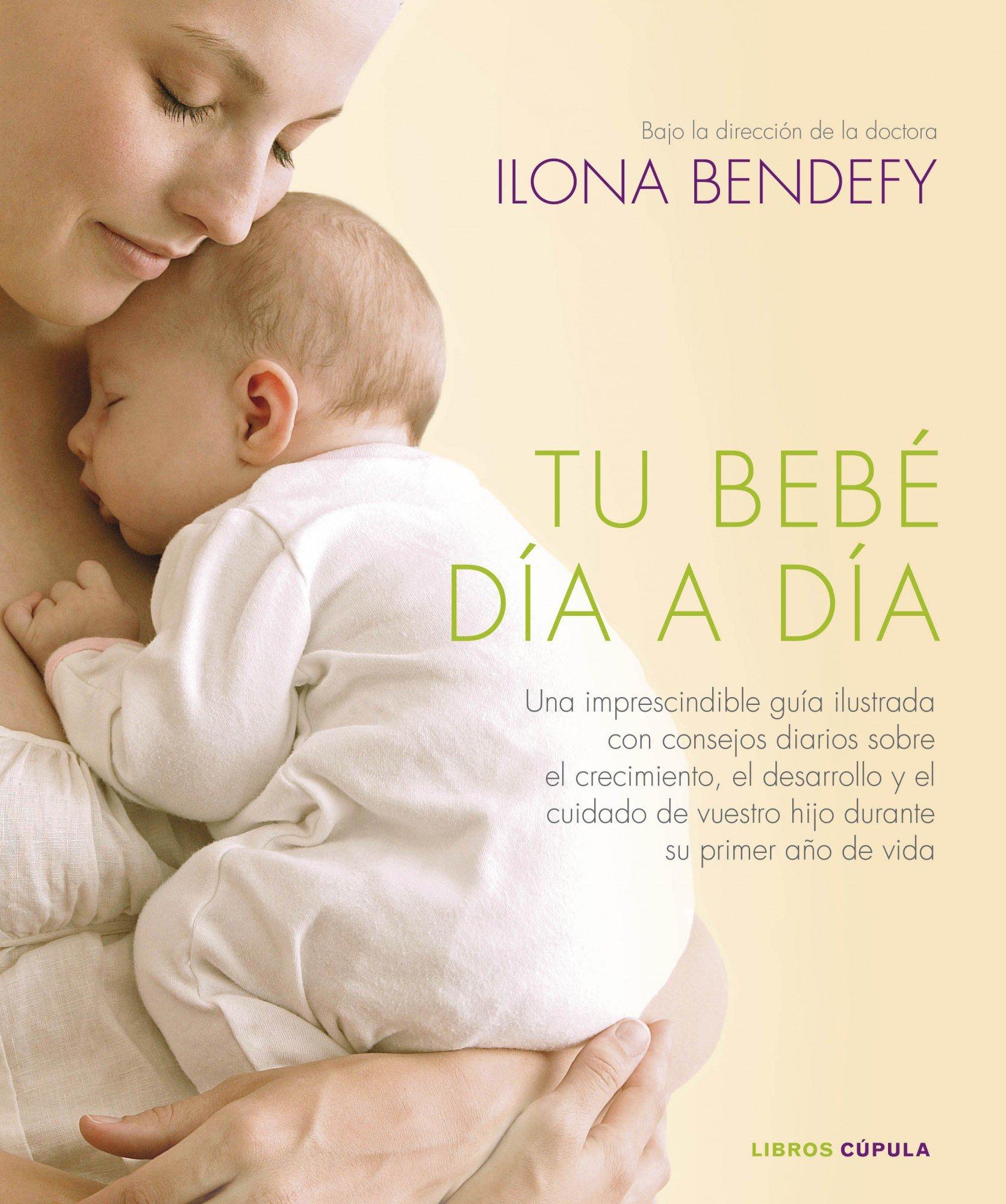 Tu bebé día a día: Una imprescindible guía ilustrada con ...