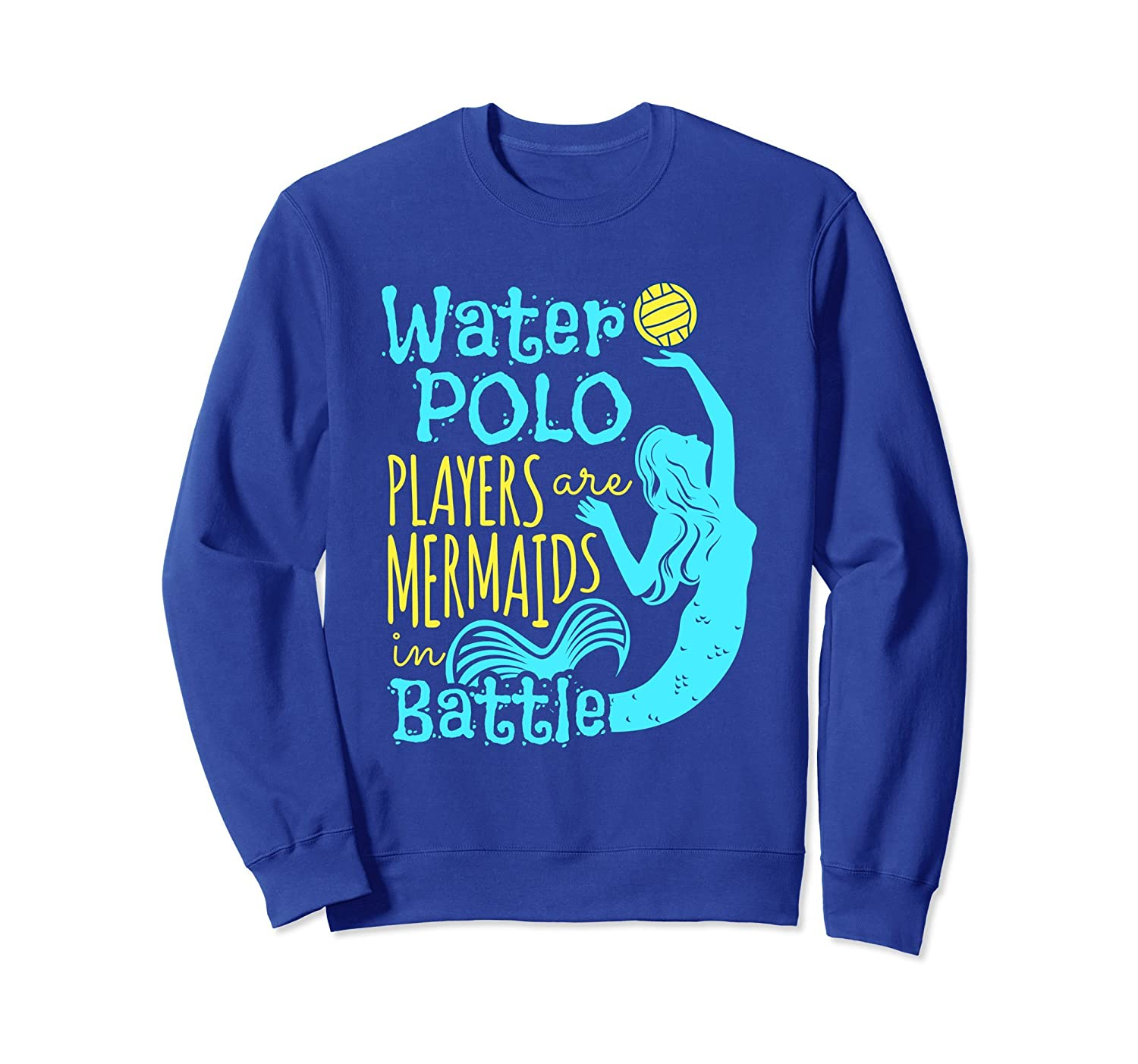 Water Polo Sweatshirt Women Mermaids In Battle-alottee gift