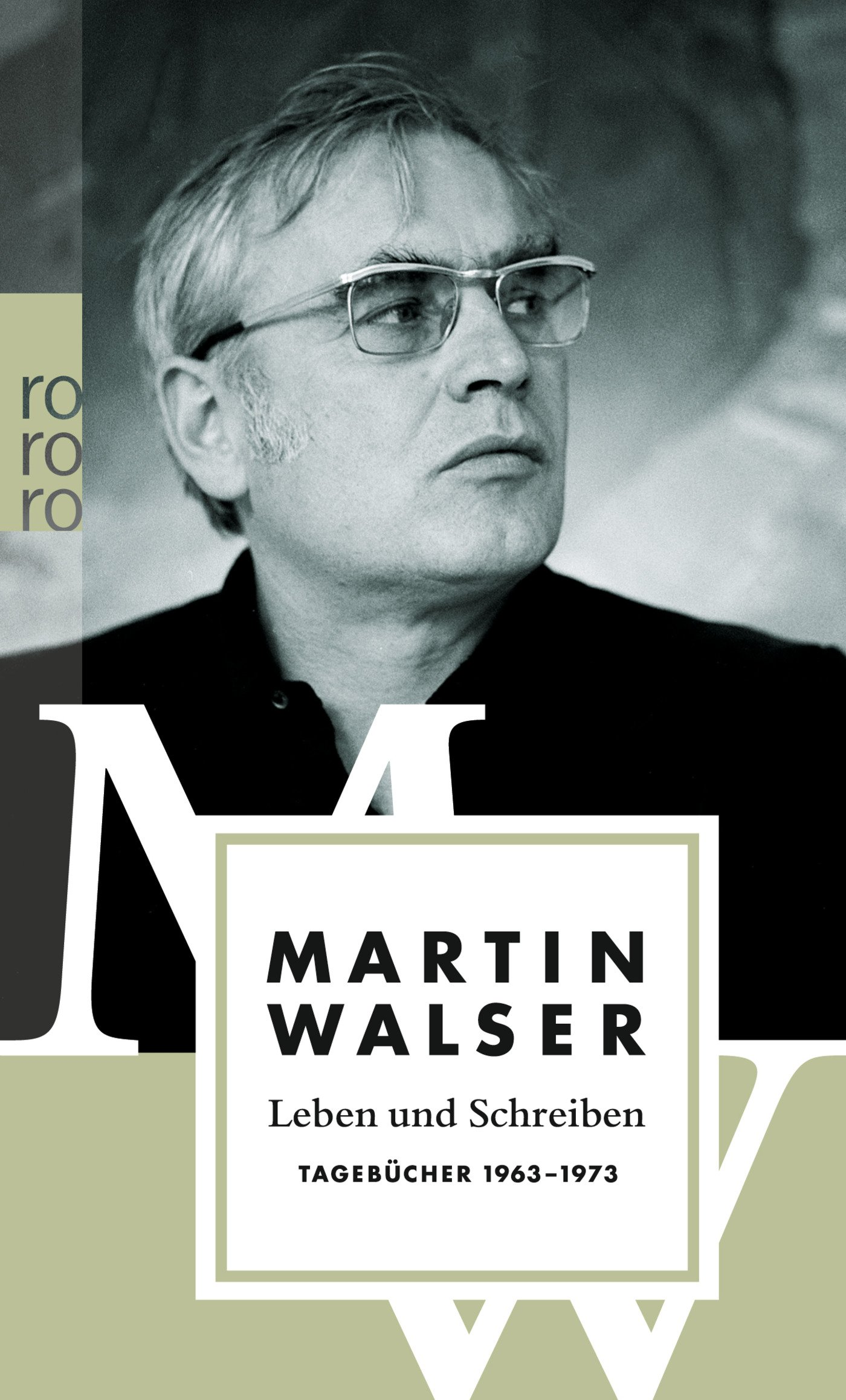 Leben und Schreiben: Tagebücher 1963 - 1973 (Martin Walser: Tagebücher, Band 2)