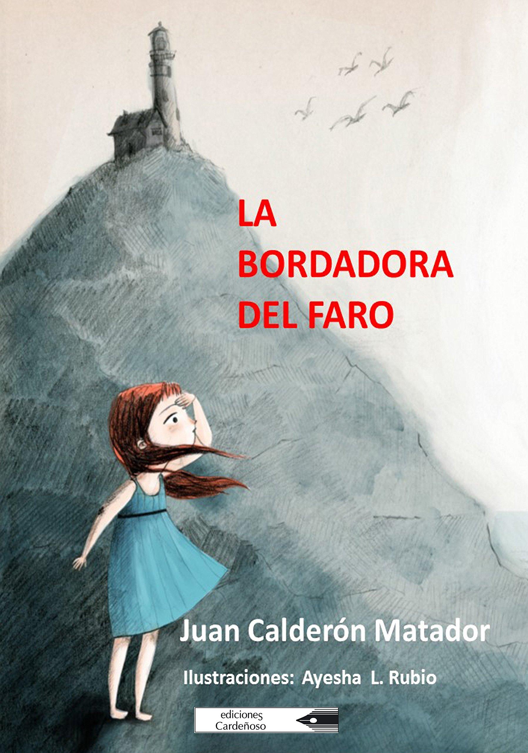 La bordadora del faro: Amazon.es: Juan Calderón Matador, Ayesha L. Rubio: Libros