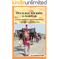 CULTURAL TOURISM IN MARWAR: (Erstwhile Marwar State of Great Indian Desert) A HISTORICAL PERSPECTIVE