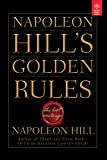 Napoleon Hill's Golden Rules: The Lost Writings (Business)
