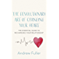 The Revolutionary Art of Changing Your Heart: The essential guide to recharging your relationship